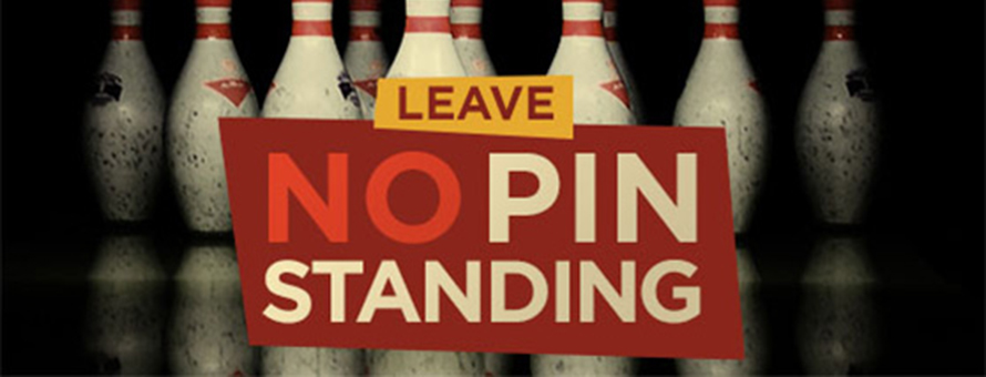 Leave No Pin Standing